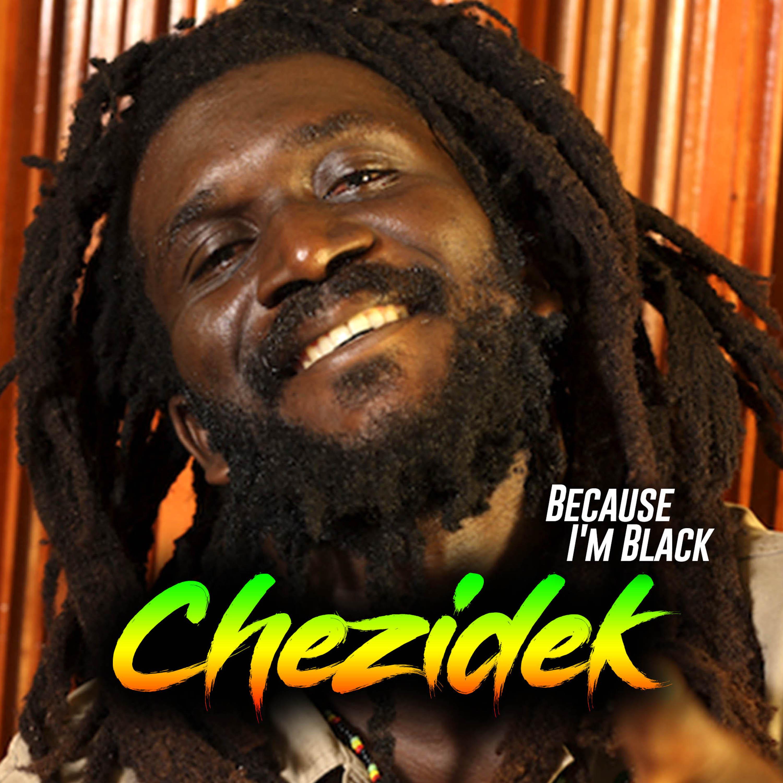 Chezidek - Because I'm Black - Artwork