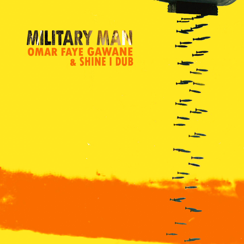 Omar Faye Gawane & Shine I Dub - Militar