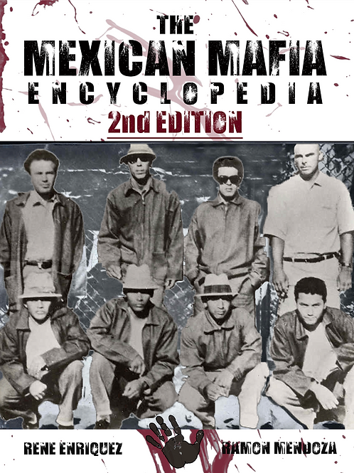The Mexican Mafia Encyclopedia (2nd Edition)