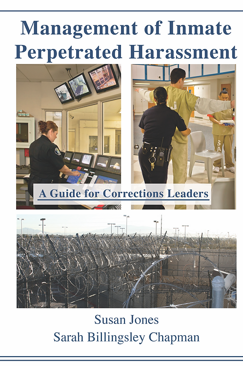 Management of Inmate Perpetrated Harassment –  A Guide for Corrections Leaders