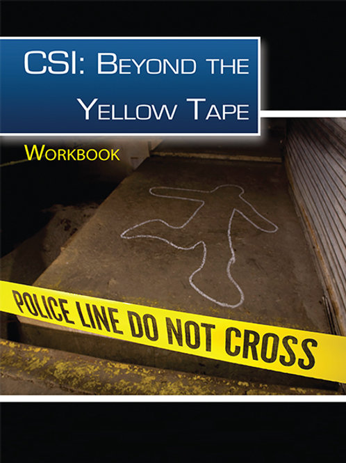 CSI: Beyond the Yellow Tape