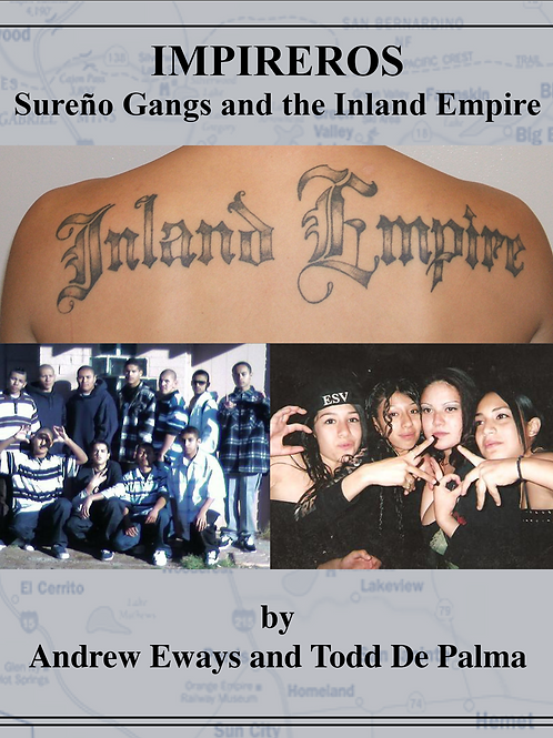 Impireros: Sureño Gangs and the Inland Empire