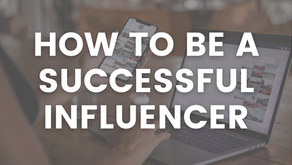 How To Be A Successful Influencer