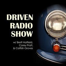 Driven Radio Show #111-Dave Kinney and Greg Ingold