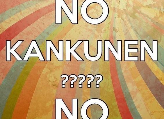 No Kankunen?