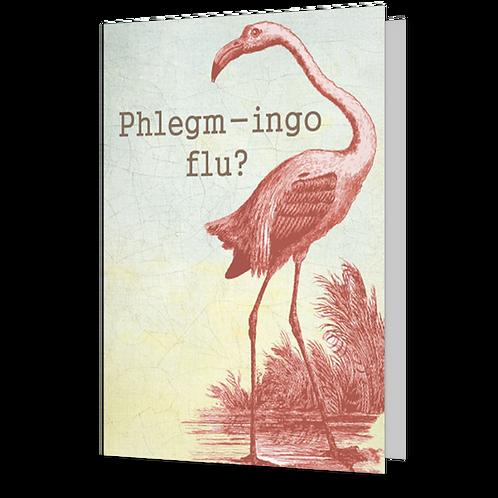 Phlegm-ingo Flu