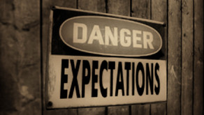 GREAT EXPECTATIONS PT.1-                            THE DANGER OF OUR EXPECTATIONS