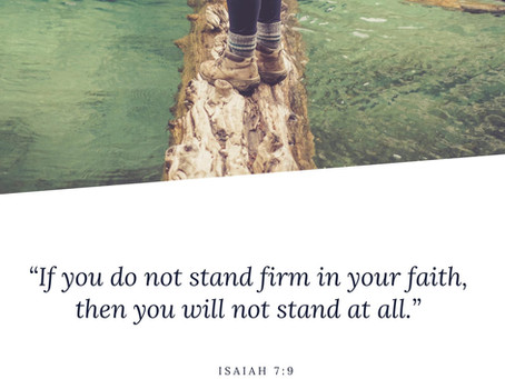 If you do not stand firm in your faith