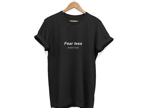 Fear Less - Unisex T-Shirt Black