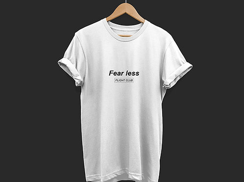 Fear less - Unisex T-Shirt White