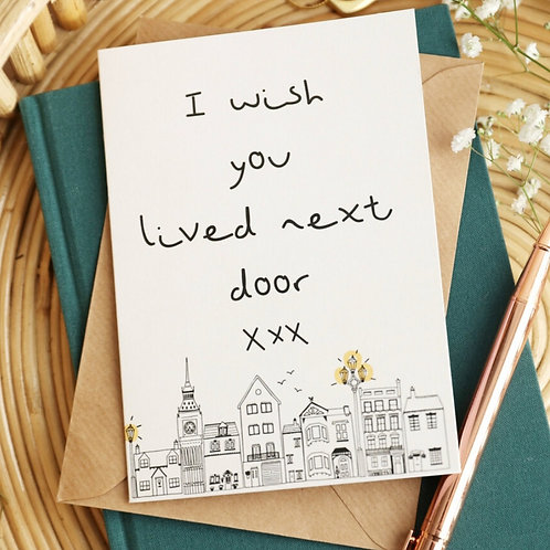 I Wish You Lived Next Door Card