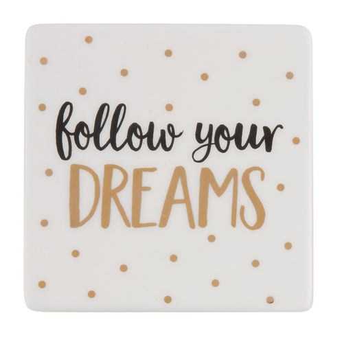 'Follow Your Dreams' coaster
