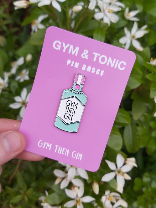 Gym Then Gin Brooch