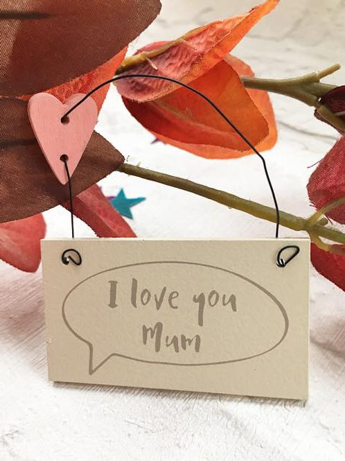 'I Love You Mum' Sign