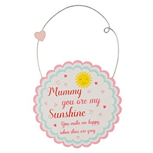 'Mummy You Are My Sunshine' Sign