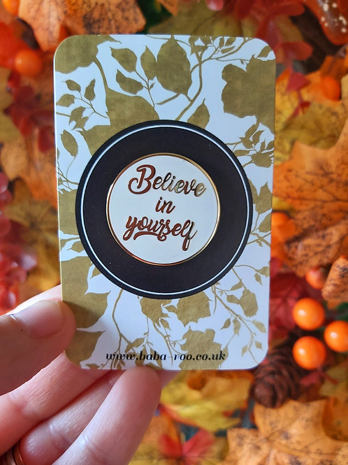 Believe In Yourself Pin Brooch
