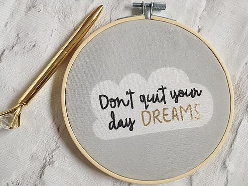 'Don't Quit Your Day Dreams' Printed Hoop
