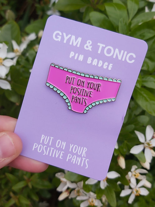 Put On Your Positive Pants Brooch