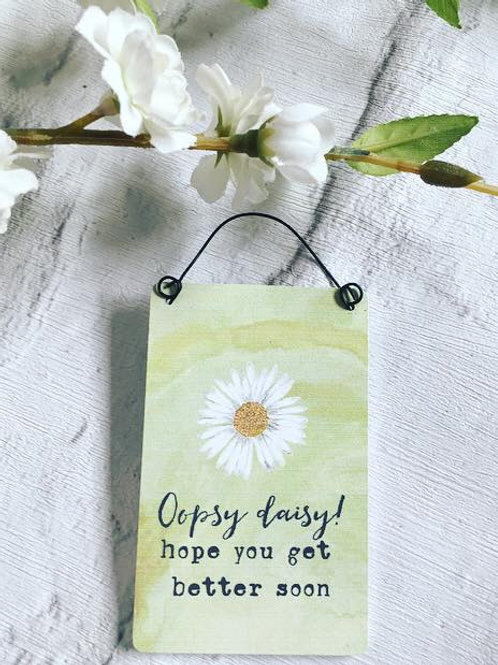 'Oopsy Daisy' Get Well Soon Sign