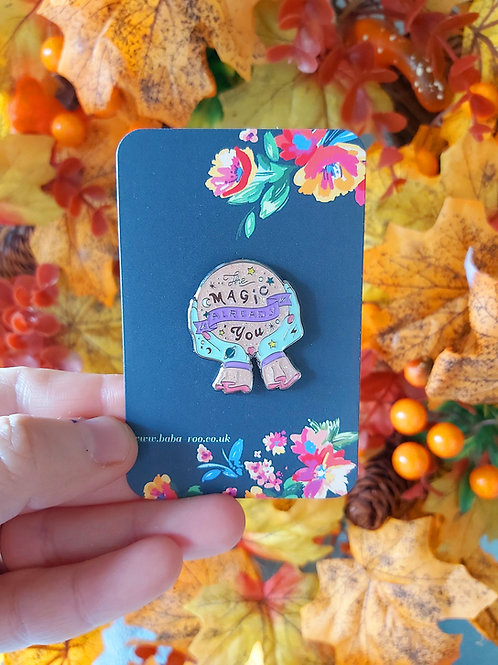 The Magic is Already in You Pin Brooch