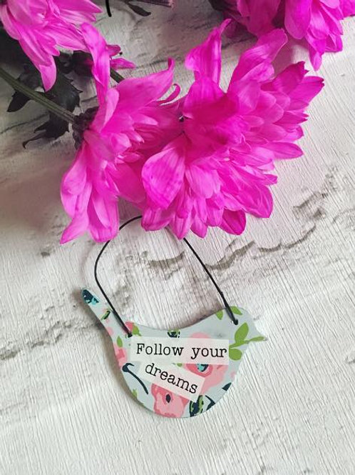 Mini 'Follow Your Dreams' Sign