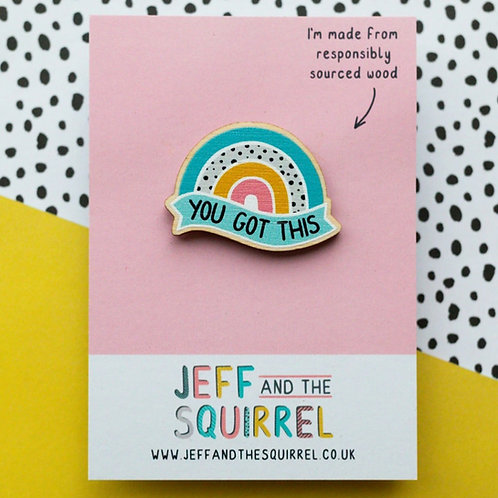 Jeff & Squirrel You Got This Wooden Badge