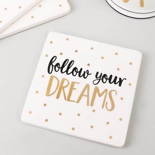 'Follow Your Dreams' Coaster