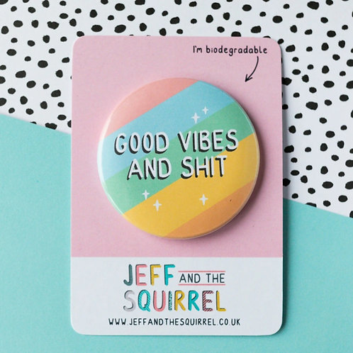 Good Vibes and Shit Badge