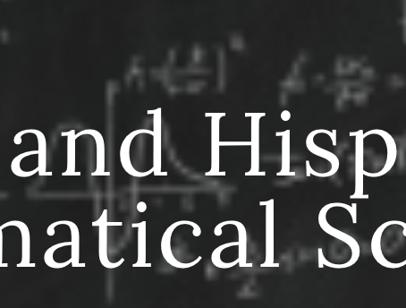 Latinxs and Hispanics in the Mathematical Sciences