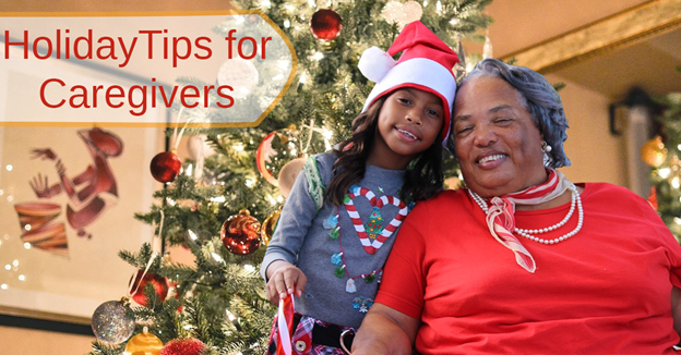 """African American girl and senior woman in front of Christmas tree with text """"Holiday Tips for Caregivers"""""""
