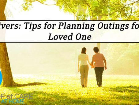 Family Caregivers: Tips for Planning a Successful Outing