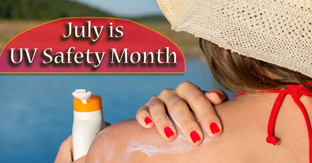 """Caucasian woman rubs sunblock on shoulder with text """"July is UV Safety Month"""""""