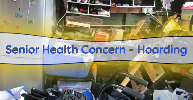 """A cluttered group of various stuff with text """"Senior Health Concern - Hoarding"""""""