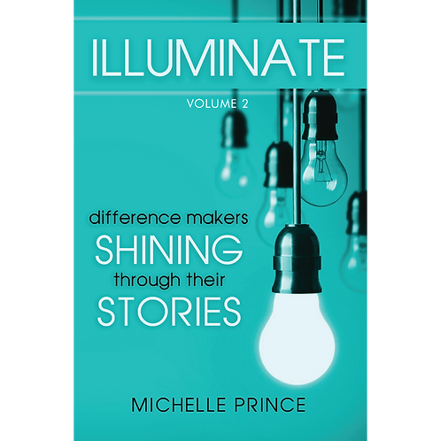 Illuminate - Difference Makers Shining Through Their Stories