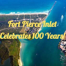 The Fort Pierce Inlet Begins 100 Year Anniversary Celebration