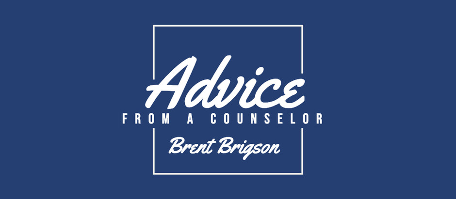 Brent Brigson: Advice from a Counselor