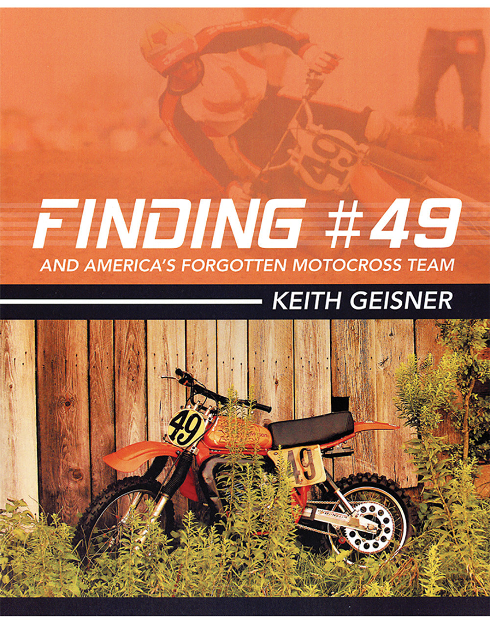 Motocross rider takes a sharp curve with #49 at top of poster #49 restored leans against old barn at bottom of poster