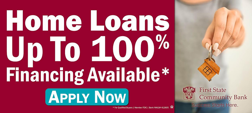 Advertisement for First State Community Bank 100 percent financing for home loans