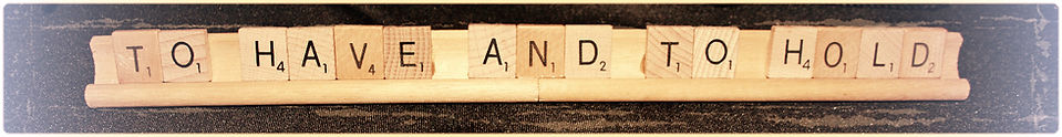 Scrabble Letters: To have and to hold