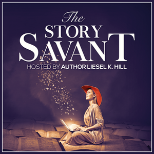 The Story Savant Podcast hosted by Liesel K. Hill