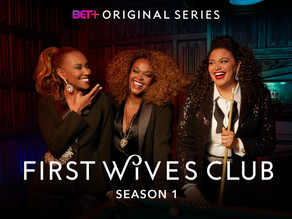 BET + Exclusive: Three Black Women Reclaim Their Power on 'First Wives Club'