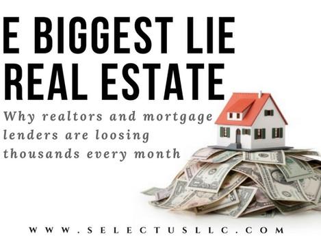 The Biggest Lie in Real Estate