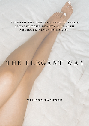 The Elegant Way: Beneath the Surface Beauty Tips & Secrets Your Beau