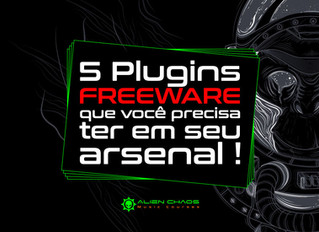 5 Plugins FREEWARE que você precisa ter em seu arsenal !