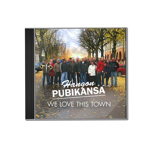 Hangon Pubikansa - We Love This Town