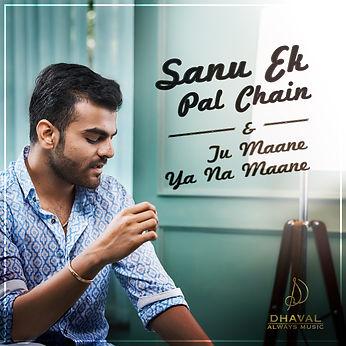 Dhaval Kothari Sanu Ek Pal Chain & Tu Maane Ya Na Maane Album Cover.png