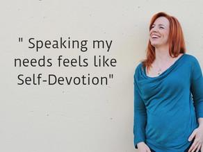 Speaking My Needs Feels Like Self-Devotion