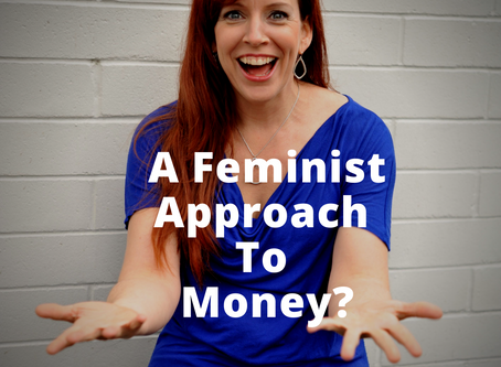 A Feminist Approach to Money?
