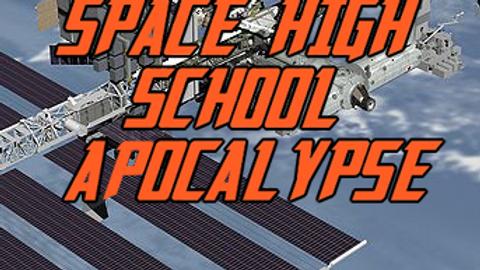 Space High School Apocalypse