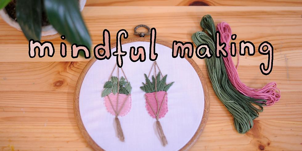 Mindful Making - Modern Plant Embroidery Workshop